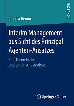 Heinrich, Claudia - Interim Management aus Sicht des Prinzipal-Agenten-Ansatzes, ebook