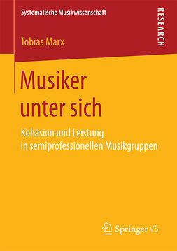 Marx, Tobias - Musiker unter sich, ebook