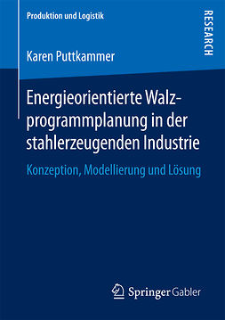 Puttkammer, Karen - Energieorientierte Walzprogrammplanung in der stahlerzeugenden Industrie, ebook