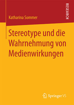 Sommer, Katharina - Stereotype und die Wahrnehmung von Medienwirkungen, ebook