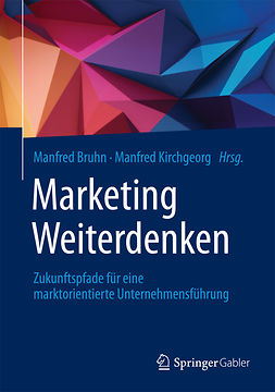 Bruhn, Manfred - Marketing Weiterdenken, e-bok