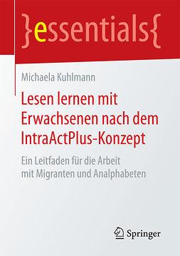 Kuhlmann, Michaela - Lesen lernen mit Erwachsenen nach dem IntraActPlus-Konzept, ebook