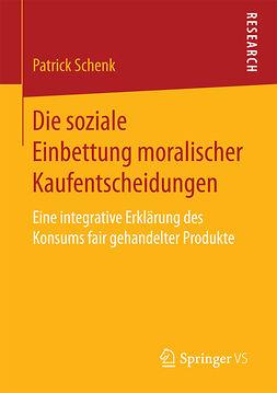 Schenk, Patrick - Die soziale Einbettung moralischer Kaufentscheidungen, ebook