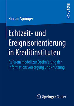Springer, Florian - Echtzeit- und Ereignisorientierung in Kreditinstituten, ebook