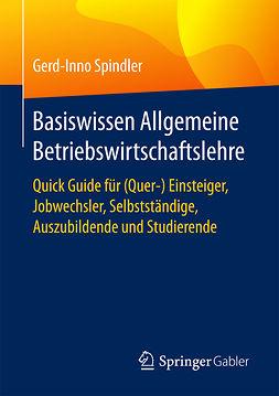 Spindler, Gerd-Inno - Basiswissen Allgemeine Betriebswirtschaftslehre, ebook