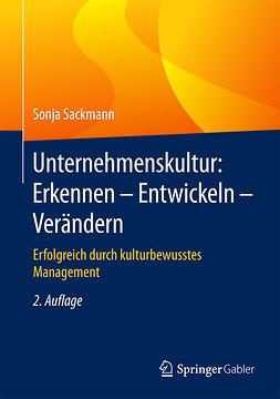 Sackmann, Sonja - Unternehmenskultur: Erkennen – Entwickeln – Verändern, ebook
