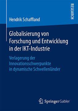 Schaffland, Hendrik - Globalisierung von Forschung und Entwicklung in der IKT-Industrie, ebook