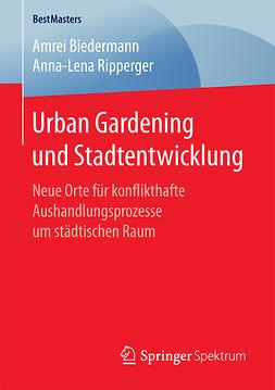 Biedermann, Amrei - Urban Gardening und Stadtentwicklung, ebook