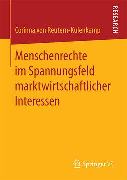 Reutern-Kulenkamp, Corinna von - Menschenrechte im Spannungsfeld marktwirtschaftlicher Interessen, ebook