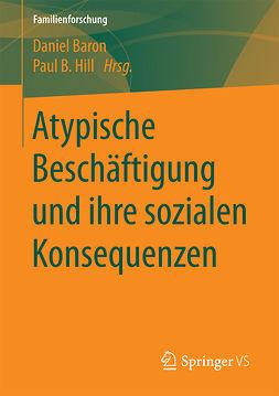 Baron, Daniel - Atypische Beschäftigung und ihre sozialen Konsequenzen, ebook