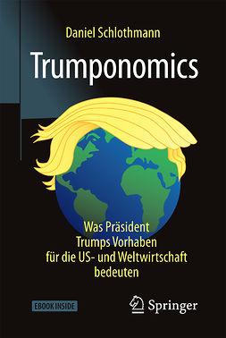 Schlothmann, Daniel - Trumponomics, e-bok