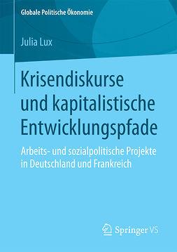 Lux, Julia - Krisendiskurse und kapitalistische Entwicklungspfade, ebook