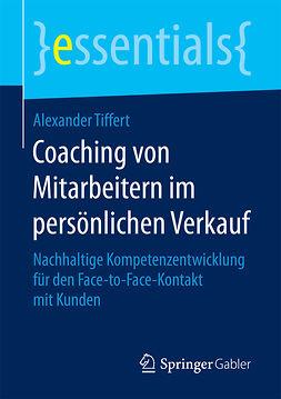 Tiffert, Alexander - Coaching von Mitarbeitern im persönlichen Verkauf, ebook