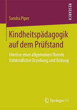 Piper, Sandra - Kindheitspädagogik auf dem Prüfstand, ebook