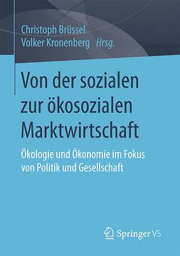Brüssel, Christoph - Von der sozialen zur ökosozialen Marktwirtschaft, ebook