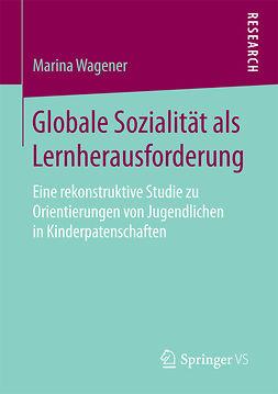 Wagener, Marina - Globale Sozialität als Lernherausforderung, ebook