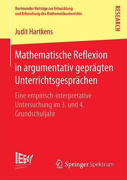 Hartkens, Judit - Mathematische Reflexion in argumentativ geprägten Unterrichtsgesprächen, ebook