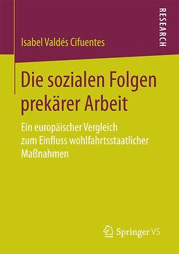 Cifuentes, Isabel Valdés - Die sozialen Folgen prekärer Arbeit, ebook