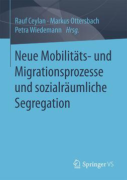 Ceylan, Rauf - Neue Mobilitäts- und Migrationsprozesse und sozialräumliche Segregation, ebook