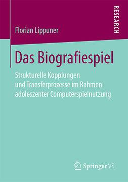 Lippuner, Florian - Das Biografiespiel, ebook