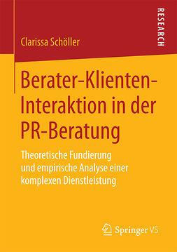 Schöller, Clarissa - Berater-Klienten-Interaktion in der PR-Beratung, ebook