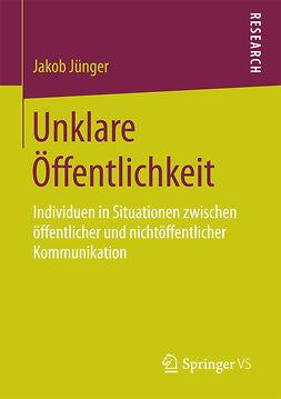 Jünger, Jakob - Unklare Öffentlichkeit, ebook