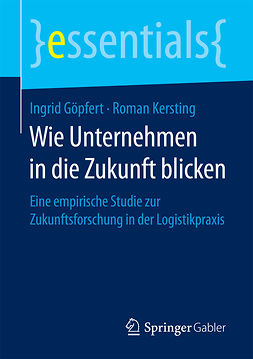 Göpfert, Ingrid - Wie Unternehmen in die Zukunft blicken, ebook