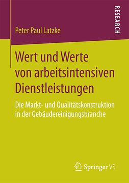 Latzke, Peter Paul - Wert und Werte von arbeitsintensiven Dienstleistungen, e-bok