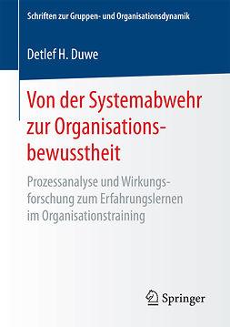 Duwe, Detlef H. - Von der Systemabwehr zur Organisationsbewusstheit, ebook
