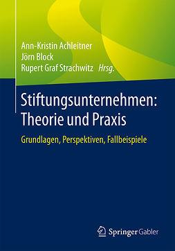 Achleitner, Ann-Kristin - Stiftungsunternehmen: Theorie und Praxis, ebook