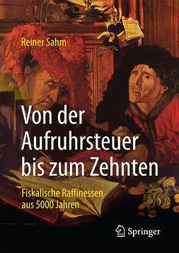 Sahm, Reiner - Von der Aufruhrsteuer bis zum Zehnten, ebook