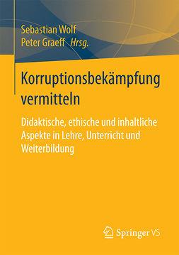 Graeff, Peter - Korruptionsbekämpfung vermitteln, ebook
