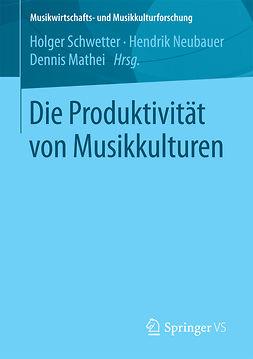 Mathei, Dennis - Die Produktivität von Musikkulturen, ebook