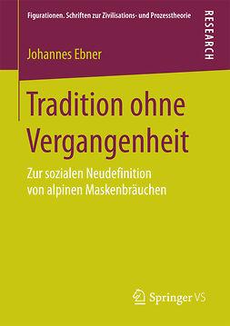 Ebner, Johannes - Tradition ohne Vergangenheit, ebook
