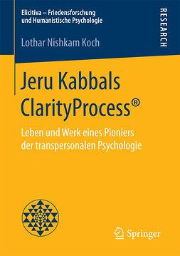 Koch, Lothar Nishkam - Jeru Kabbals ClarityProcess®, ebook