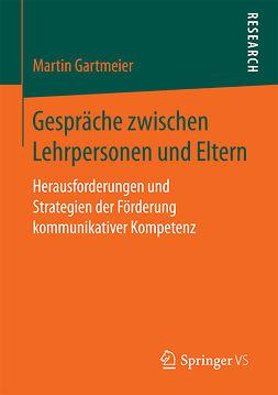 Gartmeier, Martin - Gespräche zwischen Lehrpersonen und Eltern, ebook