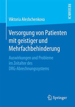 Aleshchenkova, Viktoria - Versorgung von Patienten mit geistiger und Mehrfachbehinderung, ebook