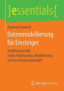 Gadatsch, Andreas - Datenmodellierung für Einsteiger, ebook