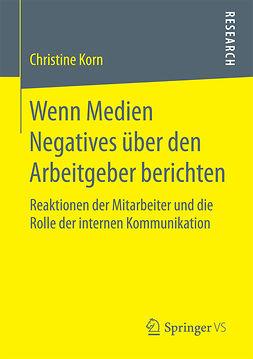 Korn, Christine - Wenn Medien Negatives über den Arbeitgeber berichten, ebook