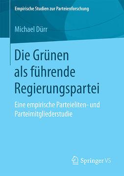 Dürr, Michael - Die Grünen als führende Regierungspartei, ebook