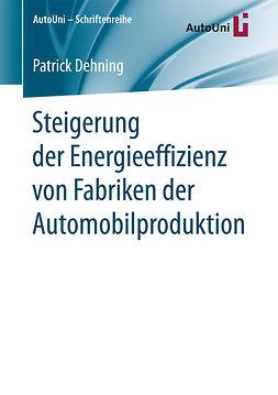 Dehning, Patrick - Steigerung der Energieeffizienz von Fabriken der Automobilproduktion, ebook