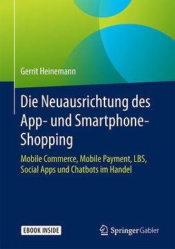 Heinemann, Gerrit - Die Neuausrichtung des App- und Smartphone-Shopping, ebook