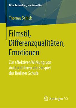 Schick, Thomas - Filmstil, Differenzqualitäten, Emotionen, ebook