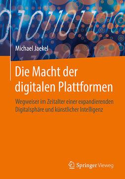 Jaekel, Michael - Die Macht der digitalen Plattformen, ebook