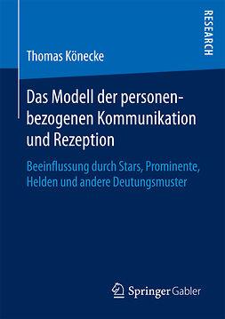 Könecke, Thomas - Das Modell der personenbezogenen Kommunikation und Rezeption, ebook