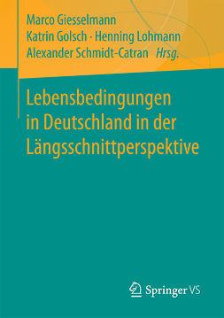 Giesselmann, Marco - Lebensbedingungen in Deutschland in der Längsschnittperspektive, e-kirja