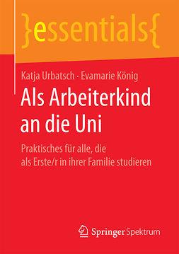 König, Evamarie - Als Arbeiterkind an die Uni, ebook
