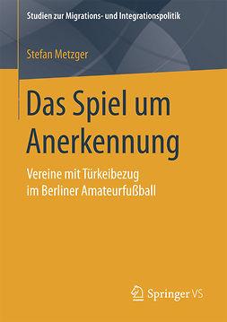 Metzger, Stefan - Das Spiel um Anerkennung, ebook