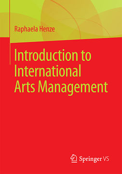 Henze, Raphaela - Introduction to International Arts Management, ebook