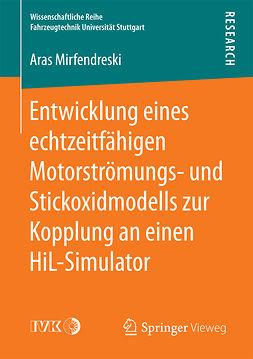 Mirfendreski, Aras - Entwicklung eines echtzeitfähigen Motorströmungs- und Stickoxidmodells zur Kopplung an einen HiL-Simulator, ebook